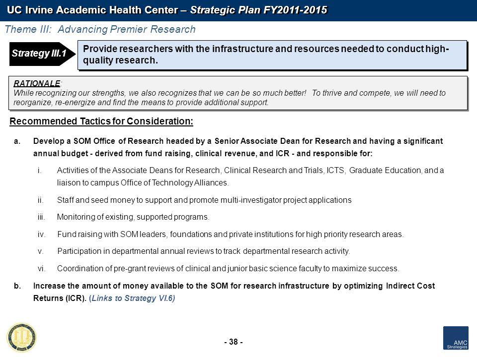 UC Irvine Academic Health Center – Strategic Plan FY2011-2015 - 38 - Strategy 1: Strategy III.1 Provide researchers with the infrastructure and resour