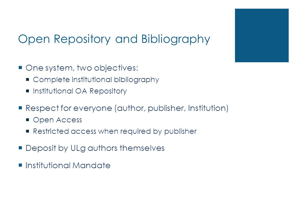 Open Repository and Bibliography One system, two objectives: Complete institutional bibliography Institutional OA Repository Respect for everyone (aut