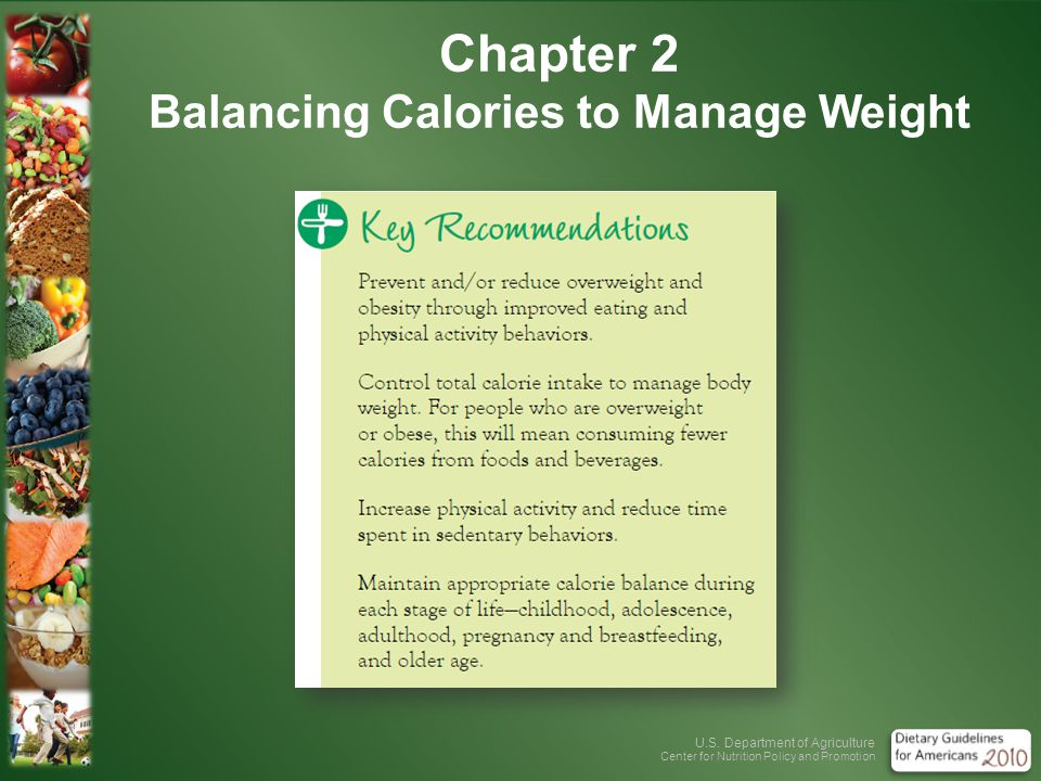 U.S. Department of Agriculture Center for Nutrition Policy and Promotion Chapter 2 Balancing Calories to Manage Weight