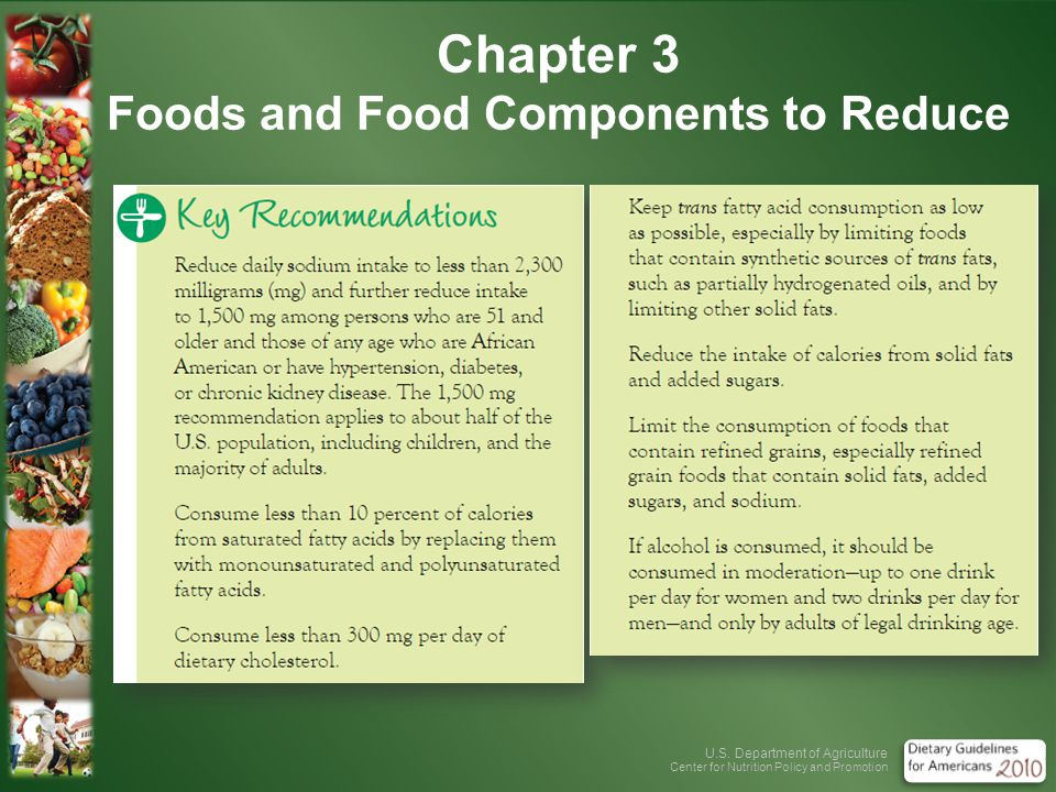 U.S. Department of Agriculture Center for Nutrition Policy and Promotion Chapter 3 Foods and Food Components to Reduce