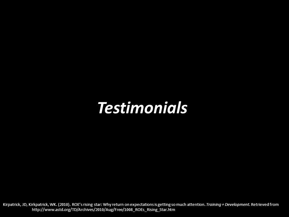 Testimonials Kirpatrick, JD, Kirkpatrick, WK. (2010).