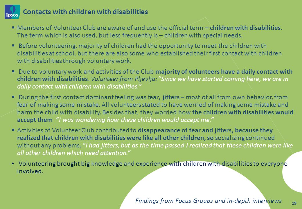 19 Contacts with children with disabilities Members of Volunteer Club are aware of and use the official term – children with disabilities.