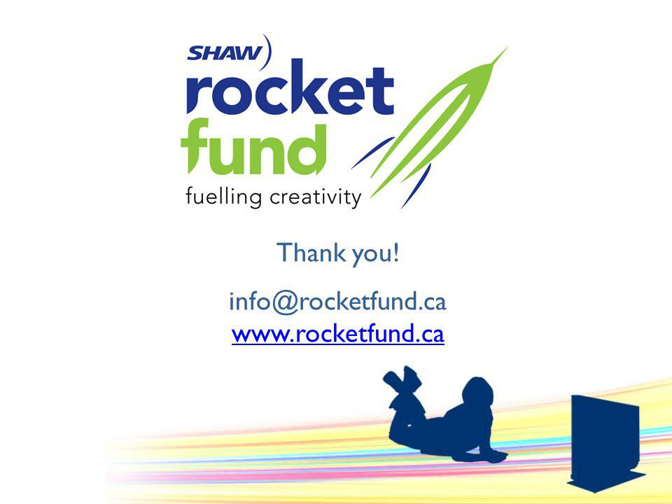 Thank you! info@rocketfund.ca www.rocketfund.ca www.rocketfund.ca
