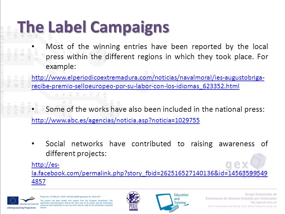 The Label Campaigns Most of the winning entries have been reported by the local press within the different regions in which they took place.