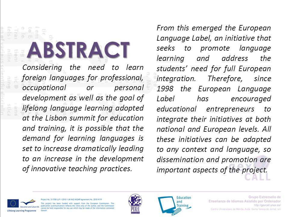 ABSTRACT Considering the need to learn foreign languages for professional, occupational or personal development as well as the goal of lifelong language learning adopted at the Lisbon summit for education and training, it is possible that the demand for learning languages is set to increase dramatically leading to an increase in the development of innovative teaching practices.