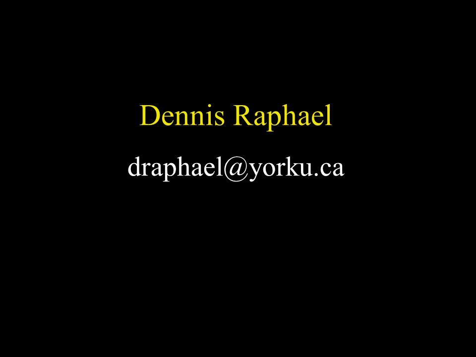 Dennis Raphael draphael@yorku.ca