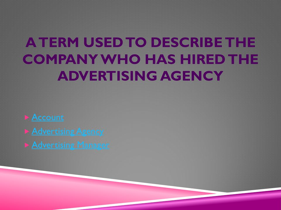 ANY PAID FORM OF NON-PERSONAL PRESENTATION AND PROMOTION OF IDEAS, GOODS OR SERVICES BY AN IDENTIFIED SPONSOR Advertising Publicity Promotion