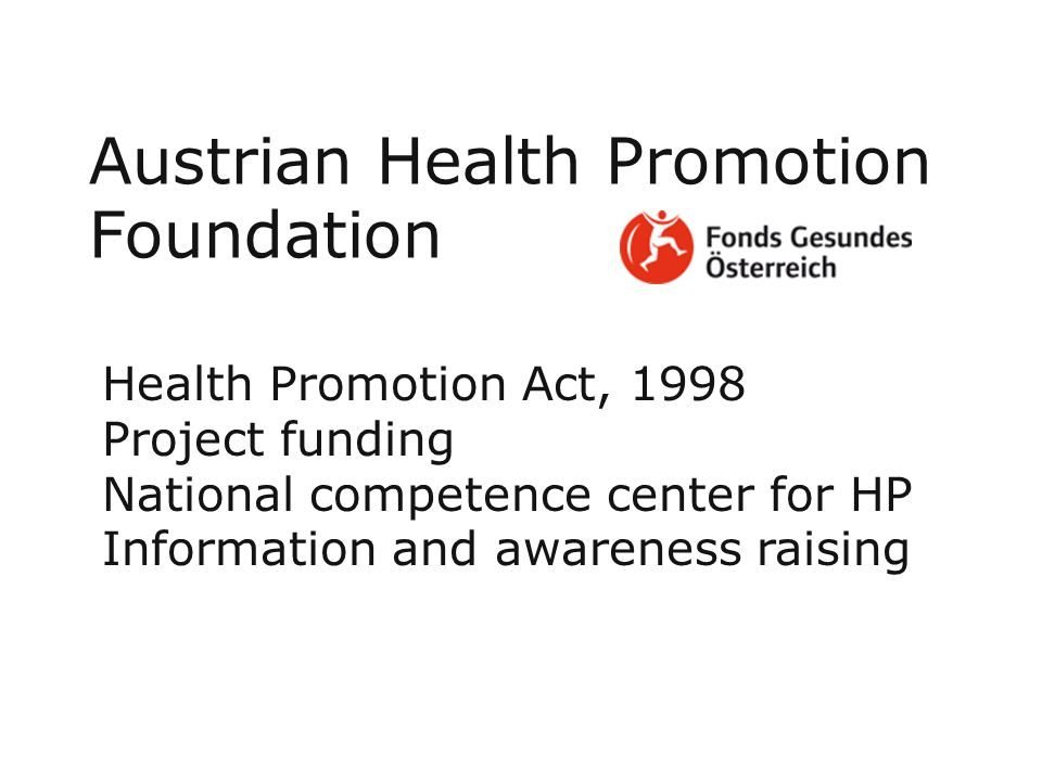 Health Promotion Act, 1998 Project funding National competence center for HP Information and awareness raising