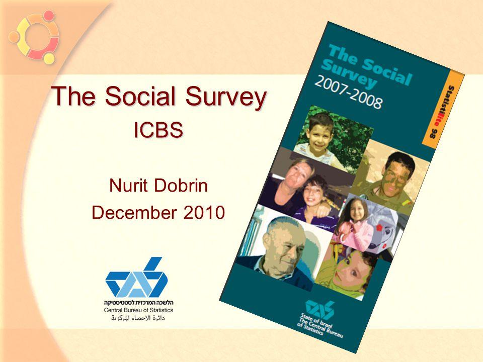 1 The Social Survey ICBS Nurit Dobrin December 2010