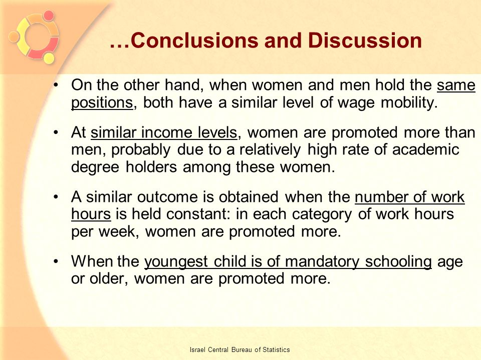17 …Conclusions and Discussion On the other hand, when women and men hold the same positions, both have a similar level of wage mobility.