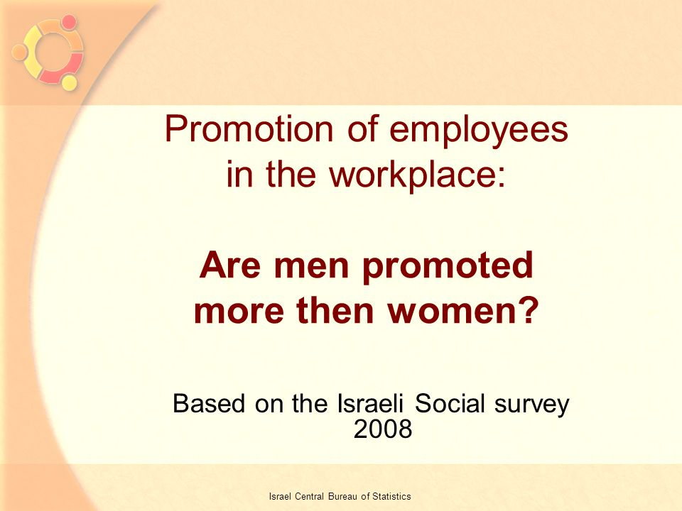 3 Promotion of employees in the workplace: Are men promoted more then women.