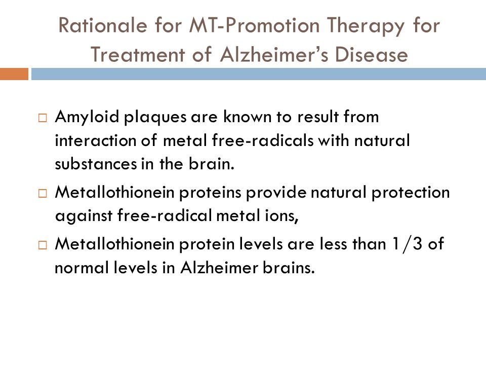 Rationale for MT-Promotion Therapy for Treatment of Alzheimers Disease Amyloid plaques are known to result from interaction of metal free-radicals wit