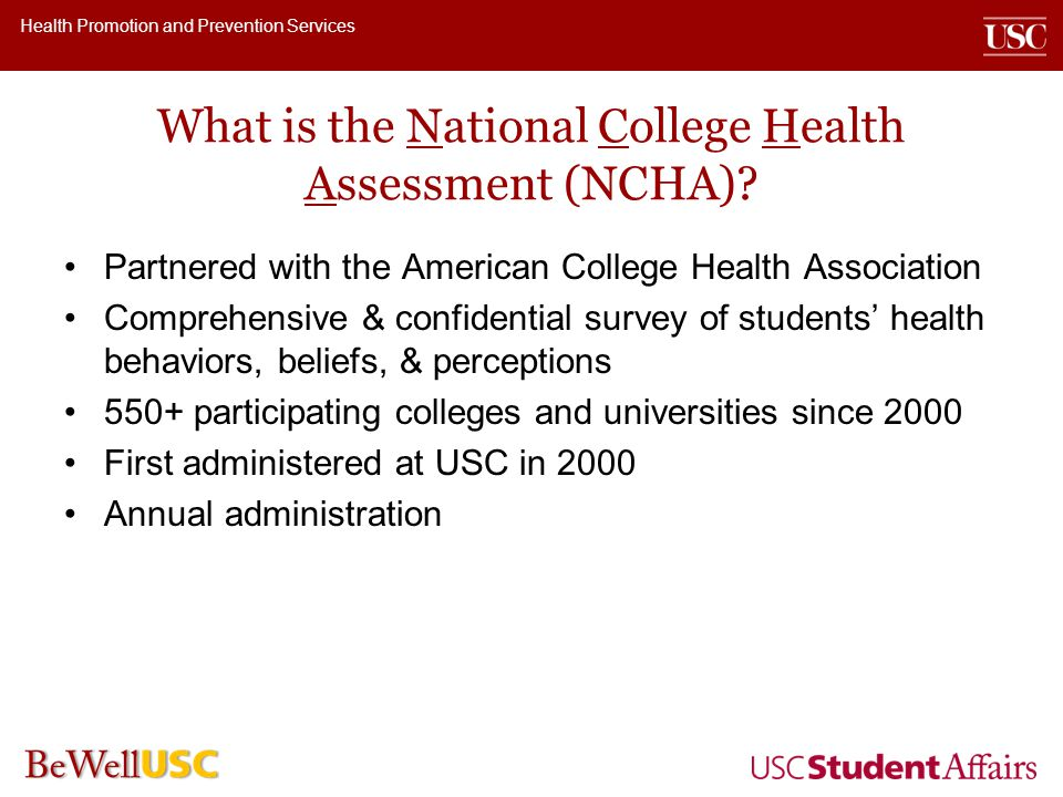Health Promotion and Prevention Services What is the National College Health Assessment (NCHA).