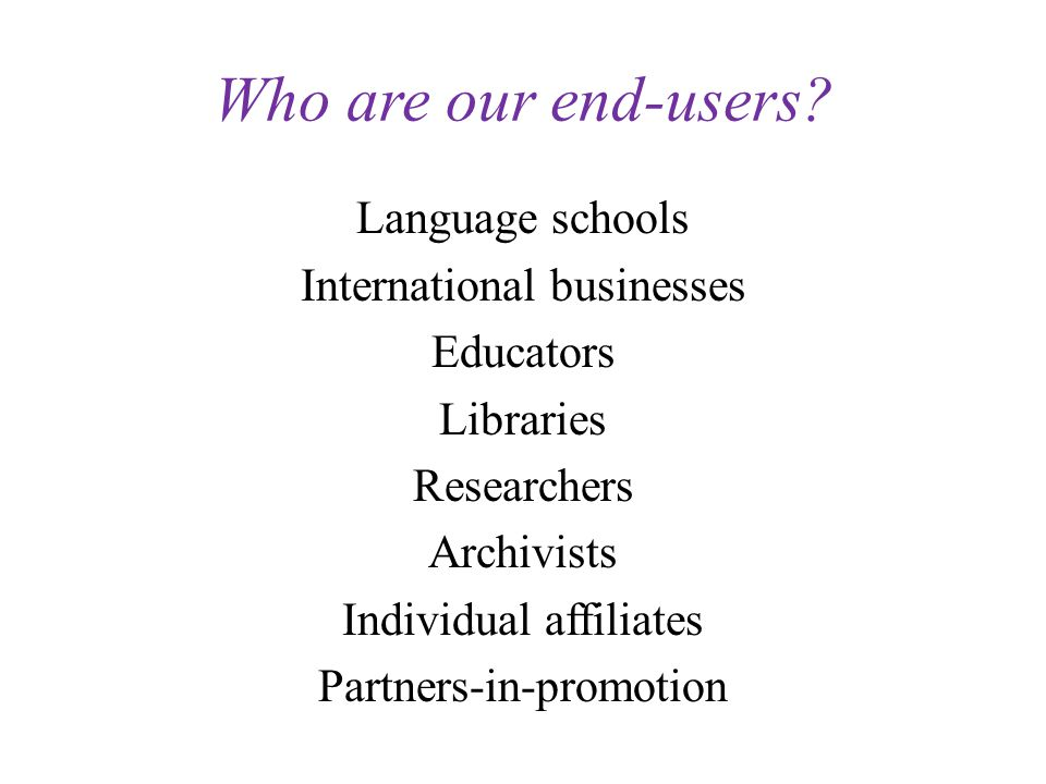 Who are our end-users.