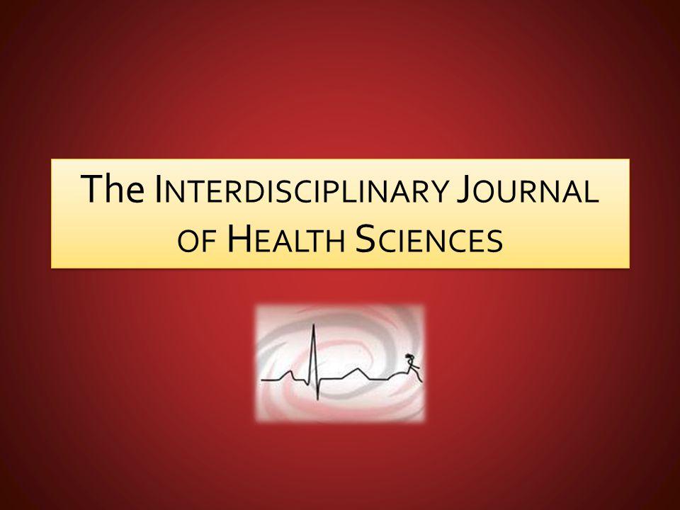 The I NTERDISCIPLINARY J OURNAL OF H EALTH S CIENCES