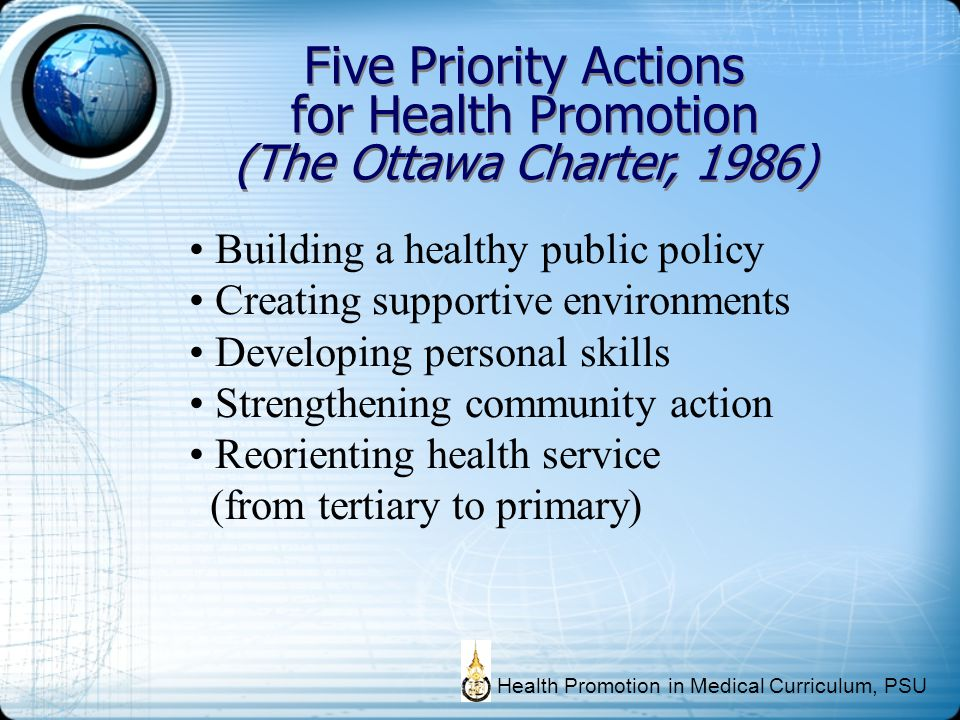 Five Priority Actions for Health Promotion (The Ottawa Charter, 1986) Five Priority Actions for Health Promotion (The Ottawa Charter, 1986) Building a