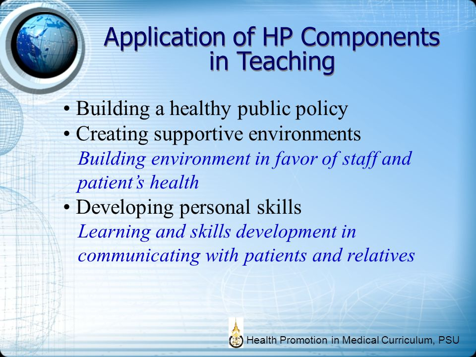 Application of HP Components in Teaching Building a healthy public policy Creating supportive environments Building environment in favor of staff and