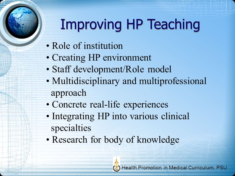 Improving HP Teaching Role of institution Creating HP environment Staff development/Role model Multidisciplinary and multiprofessional approach Concre