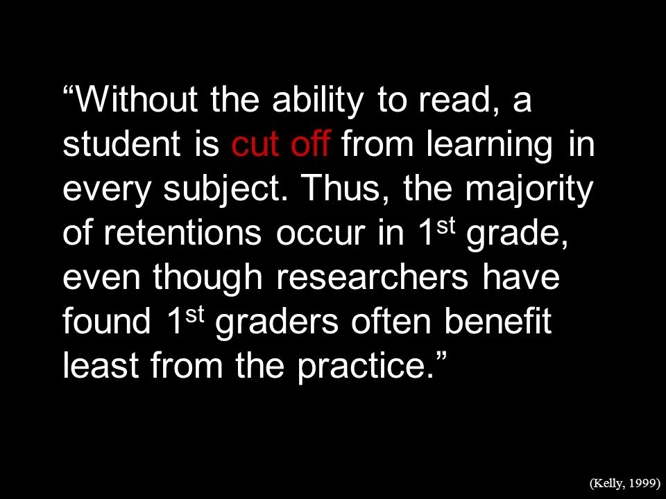 Without the ability to read, a student is cut off from learning in every subject.