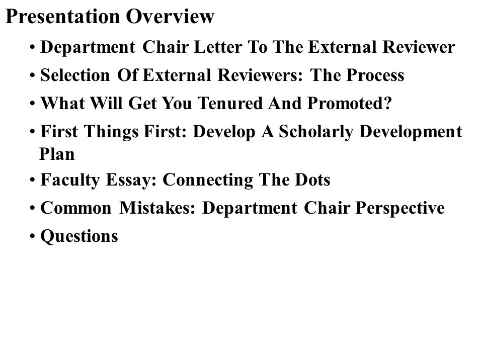 Presentation Overview Department Chair Letter To The External Reviewer Selection Of External Reviewers: The Process What Will Get You Tenured And Prom