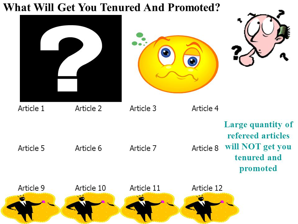 What Will Get You Tenured And Promoted? Article 4Article 1Article 2Article 3 Article 8Article 5Article 6Article 7 Article 12Article 9Article 10Article