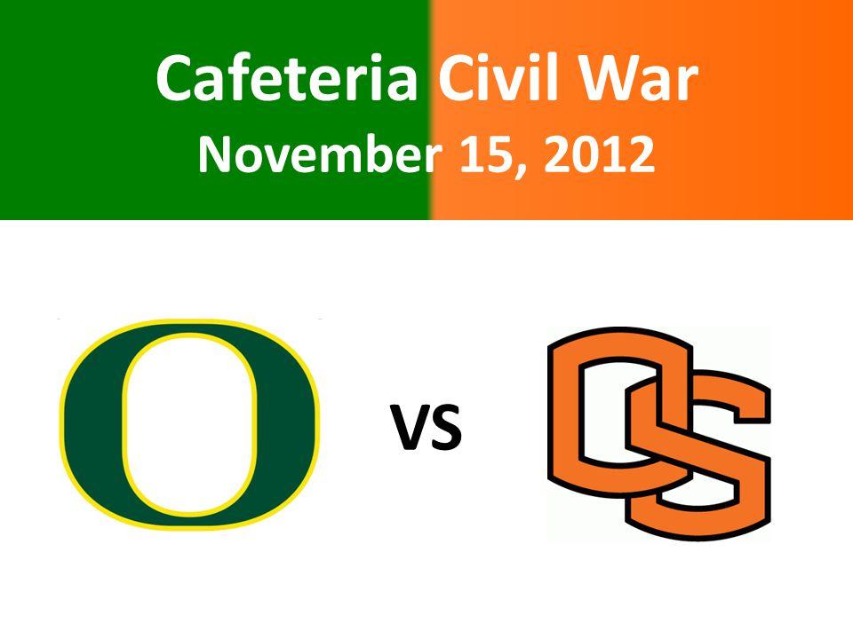 Cafeteria Civil War November 15, 2012 VS