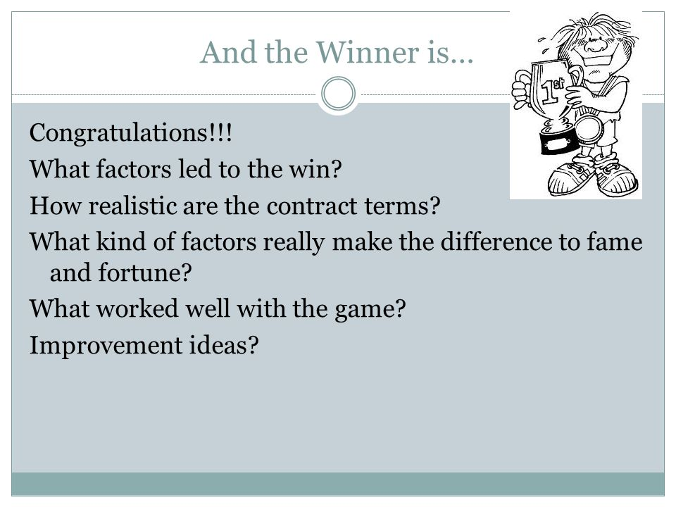And the Winner is… Congratulations!!. What factors led to the win.