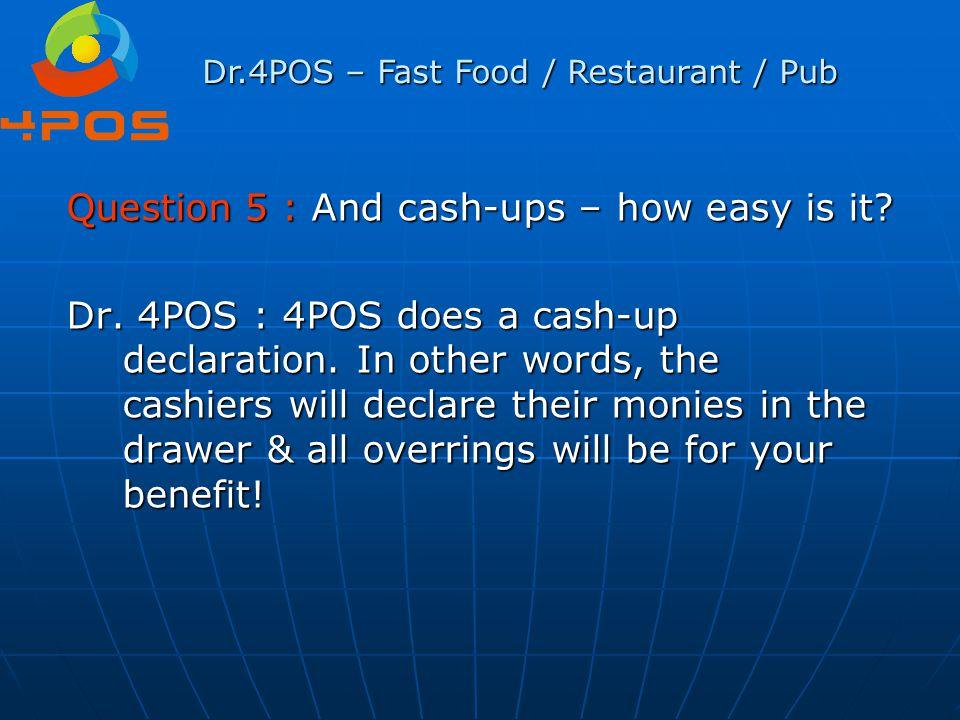 Dr.4POS – Fast Food / Restaurant / Pub Question 24 : The big question - License fees.