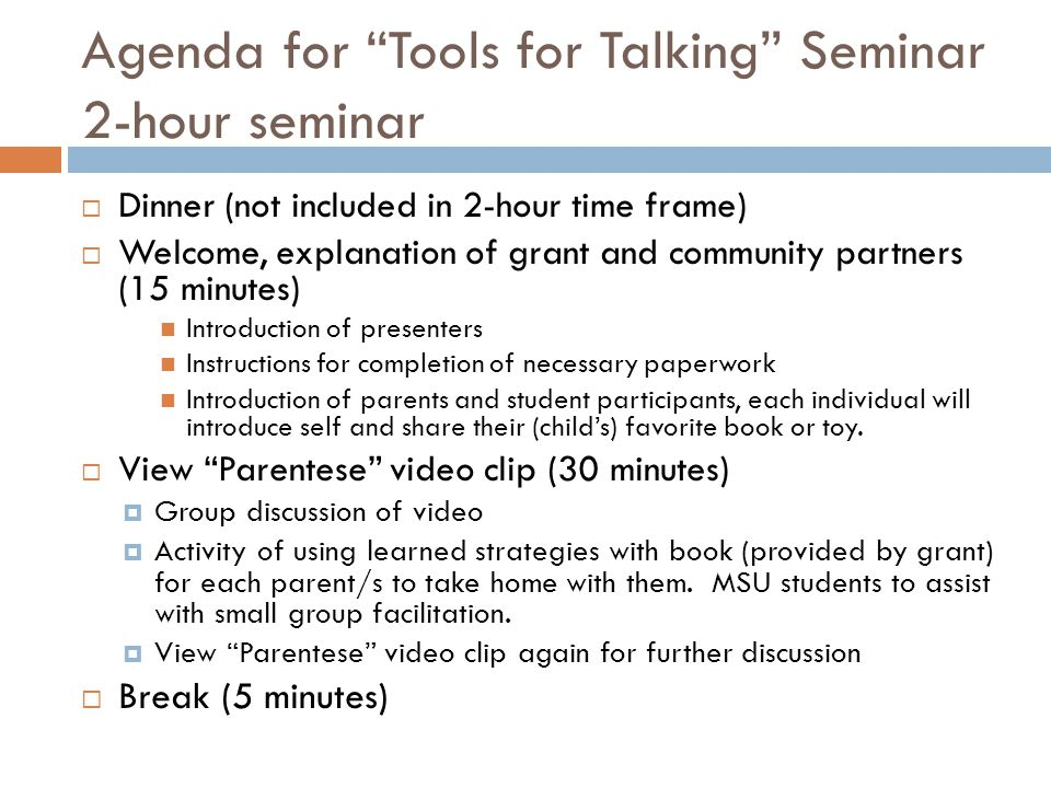 Agenda for Tools for Talking Seminar 2-hour seminar Dinner (not included in 2-hour time frame) Welcome, explanation of grant and community partners (1