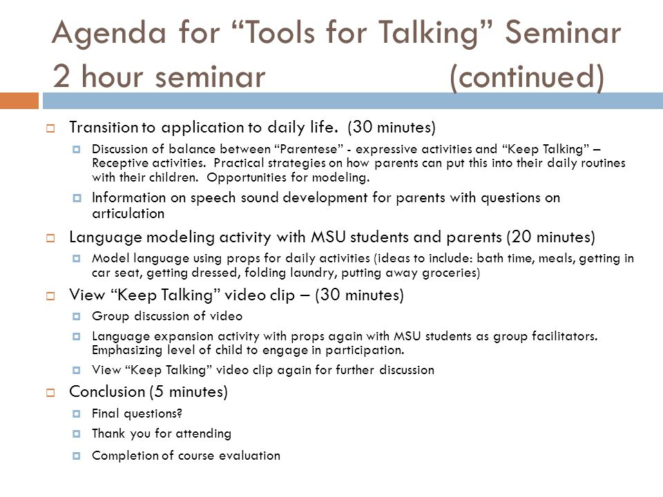 Agenda for Tools for Talking Seminar 2 hour seminar(continued) Transition to application to daily life. (30 minutes) Discussion of balance between Par