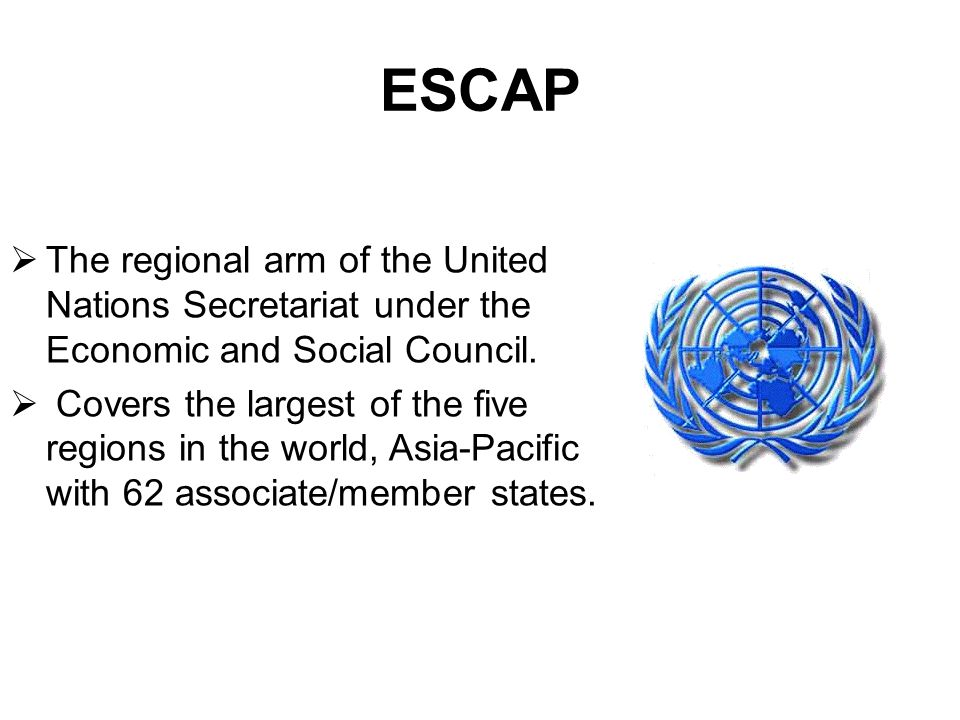 The regional arm of the United Nations Secretariat under the Economic and Social Council.