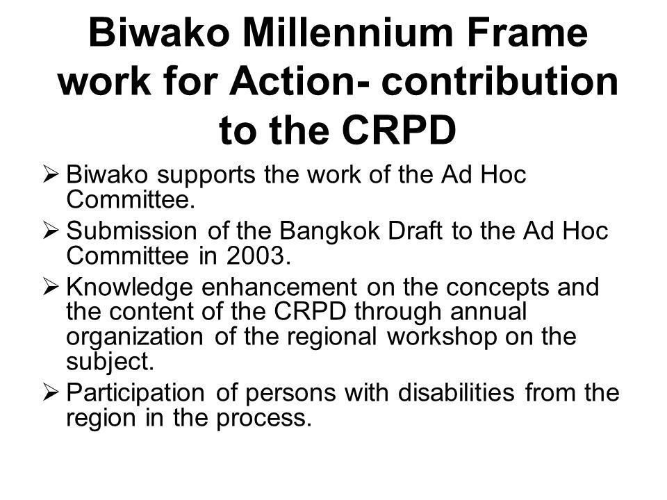 Biwako helps the implementation of the CRPD in the region 2012 2007 CRPD Biwako Biwako Plus Five
