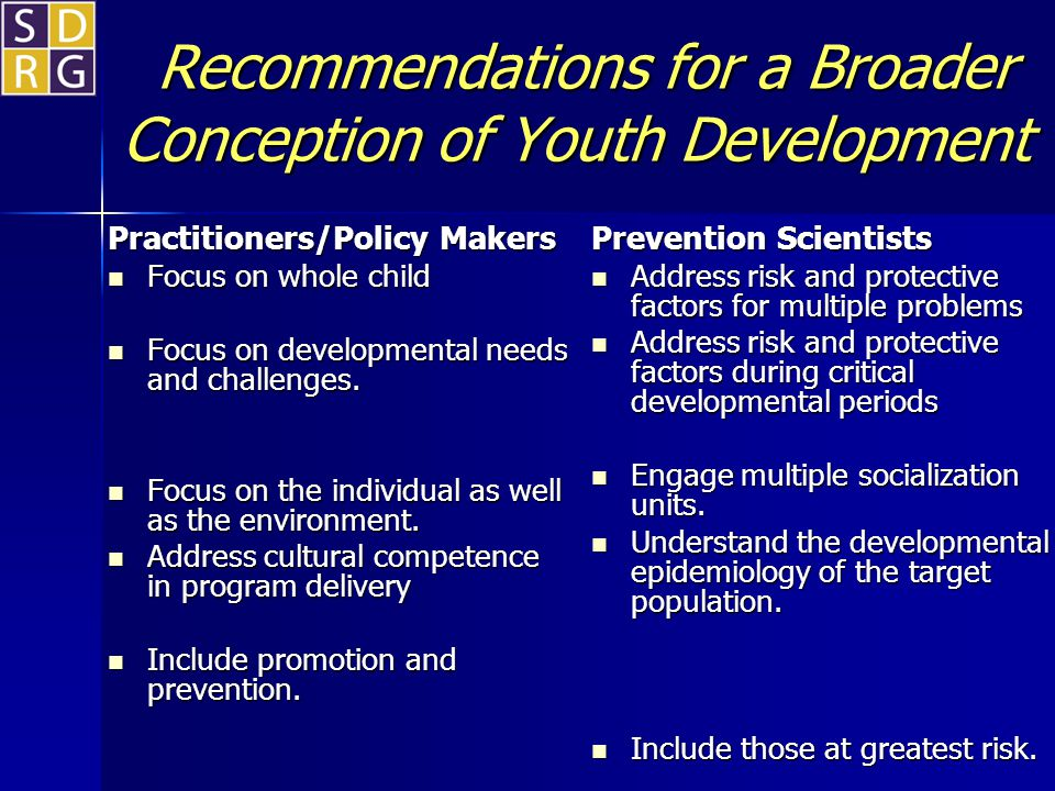 Recommendations for a Broader Conception of Youth Development Recommendations for a Broader Conception of Youth Development Practitioners/Policy Maker