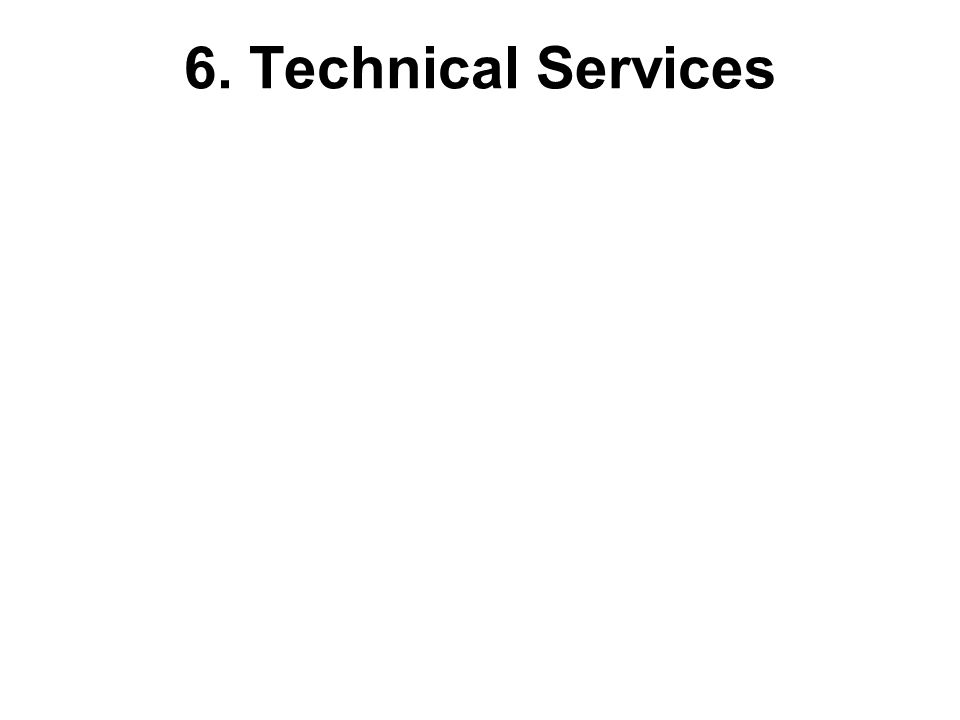 6. Technical Services