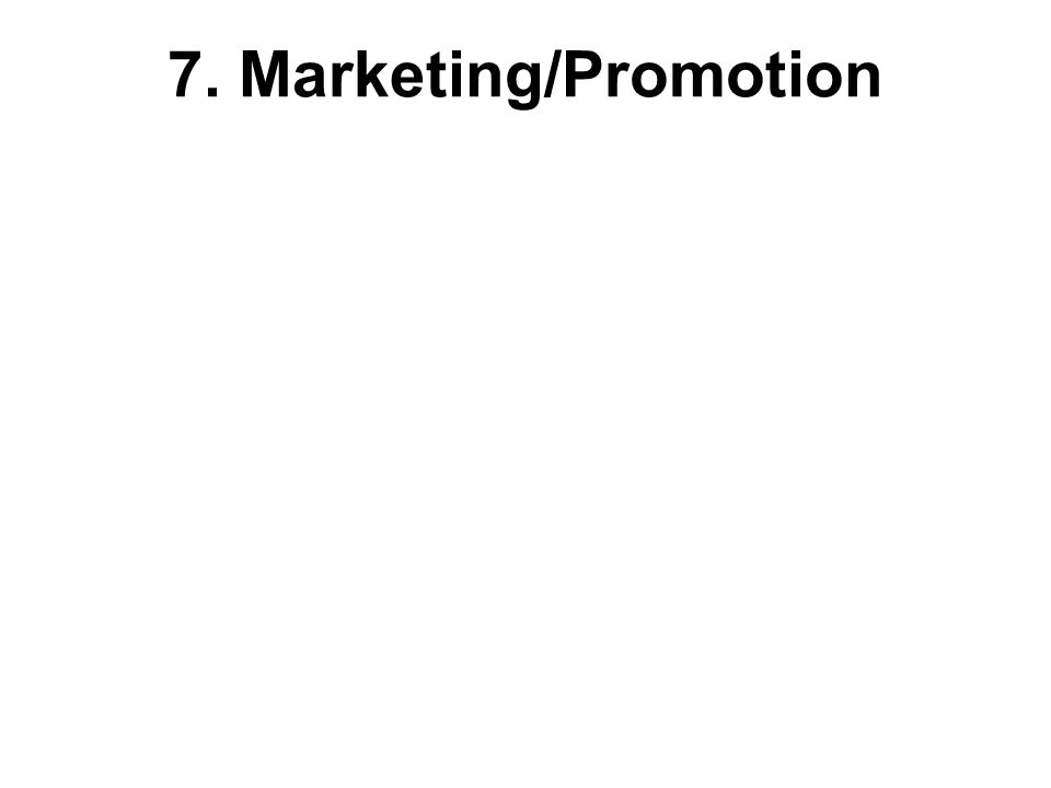 7. Marketing/Promotion