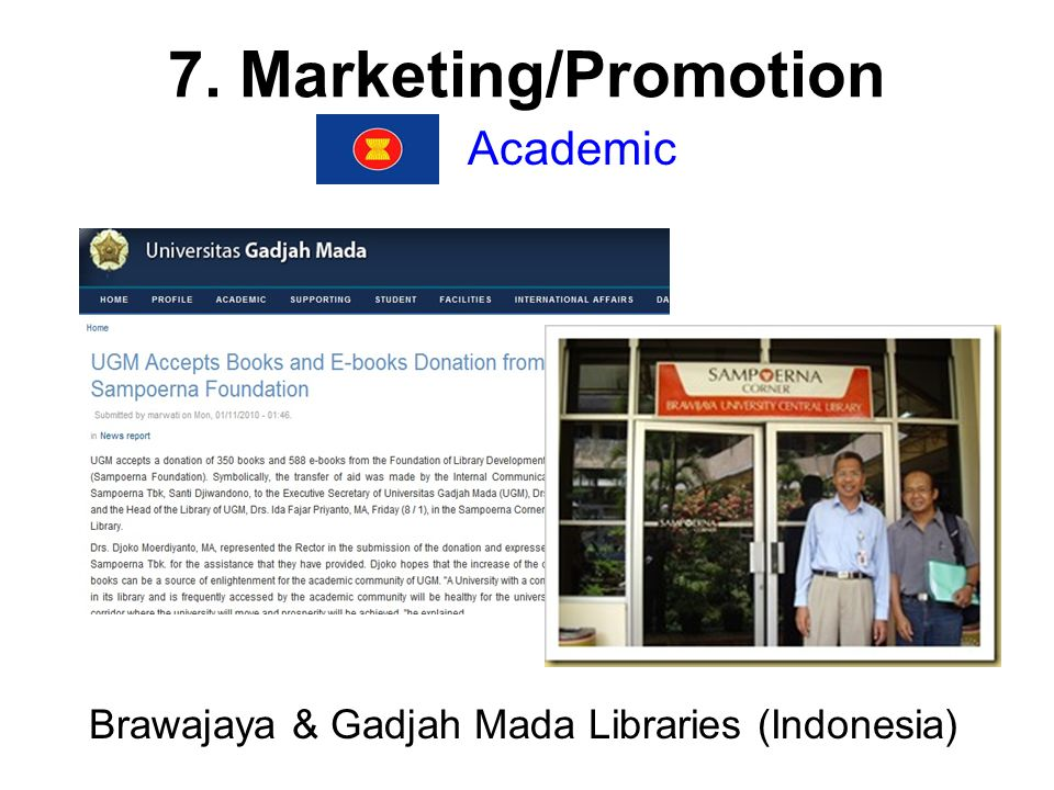 7. Marketing/Promotion Academic Brawajaya & Gadjah Mada Libraries (Indonesia)