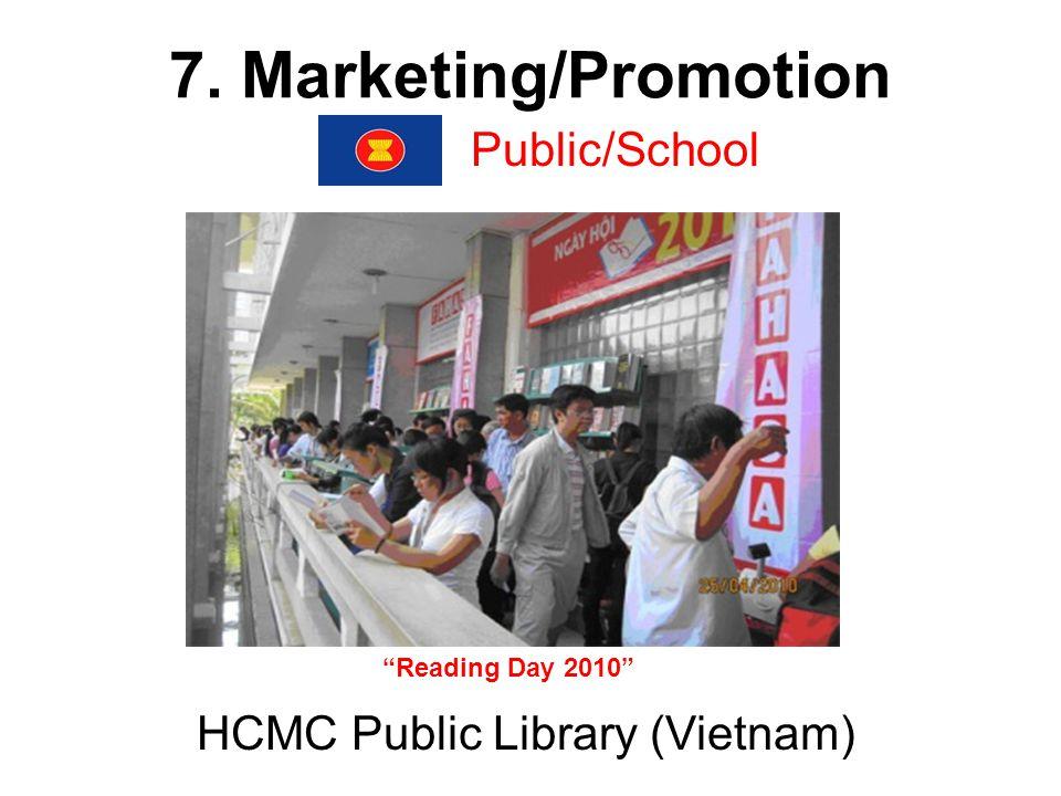 7. Marketing/Promotion Public/School HCMC Public Library (Vietnam) Reading Day 2010
