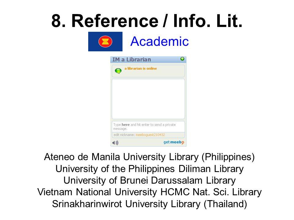 8. Reference / Info. Lit. Academic Ateneo de Manila University Library (Philippines) University of the Philippines Diliman Library University of Brune