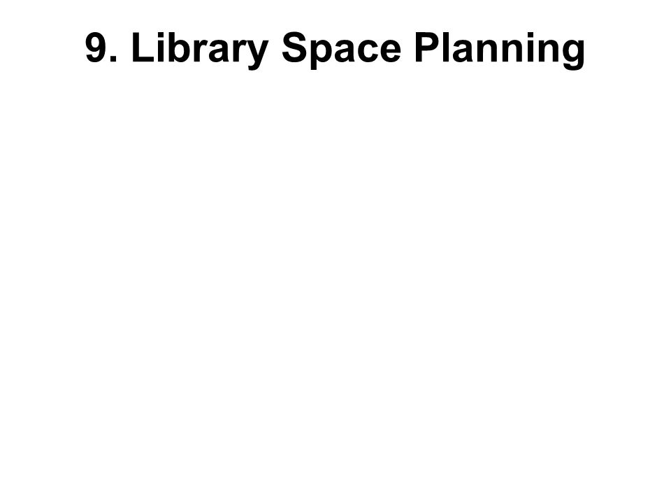 9. Library Space Planning