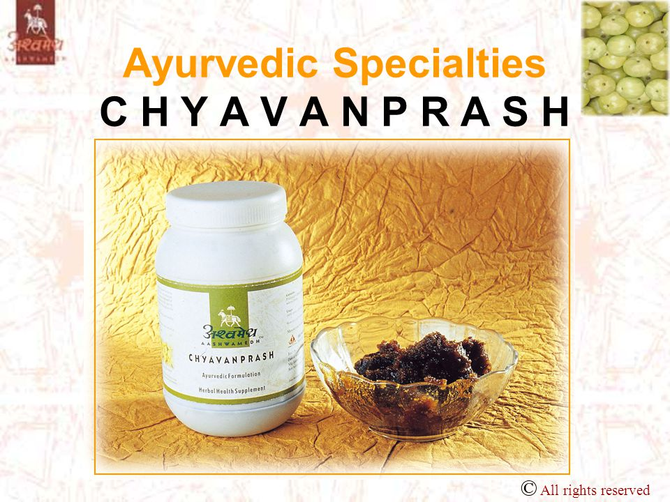 Ayurvedic Specialties C H Y A V A N P R A S H Ayurved recommends usage of AVALEHA – jam like preparations as DIETARY HEALTH SUPPLEMNT CHYAVANPRASH - Celebrated as a premium Avaleha.