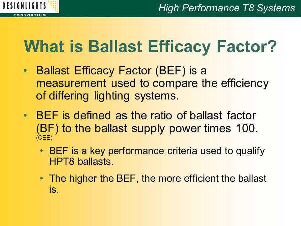 High Performance T8 Systems What is Ballast Efficacy Factor.