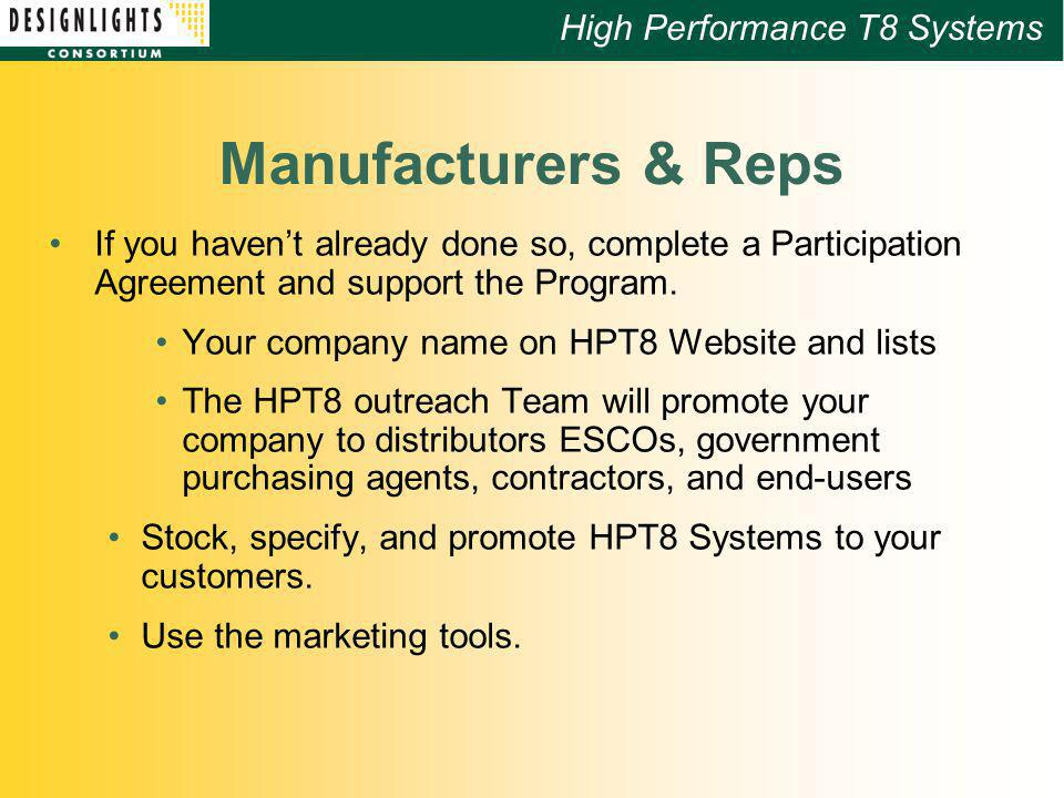High Performance T8 Systems Manufacturers & Reps If you havent already done so, complete a Participation Agreement and support the Program.