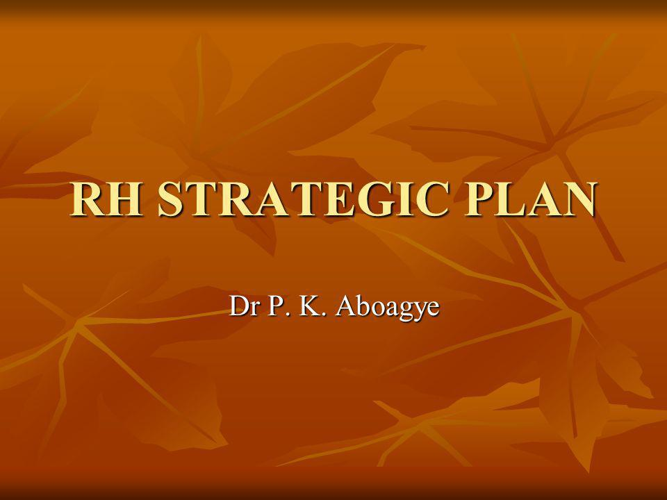 PURPOSE OF STRATEGIC PLAN To provide the framework for a programme of action and defines and clarifies the national strategic direction in RH services and activities for the next five years.