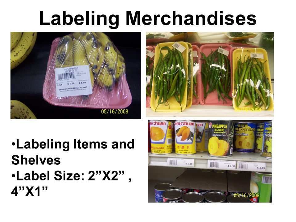Labeling Merchandises Labeling Items and Shelves Label Size: 2X2, 4X1