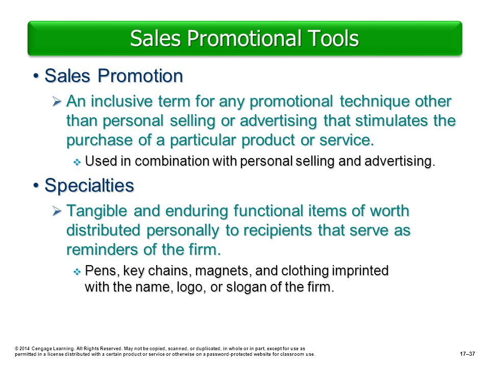 Sales Promotional Tools Sales PromotionSales Promotion An inclusive term for any promotional technique other than personal selling or advertising that