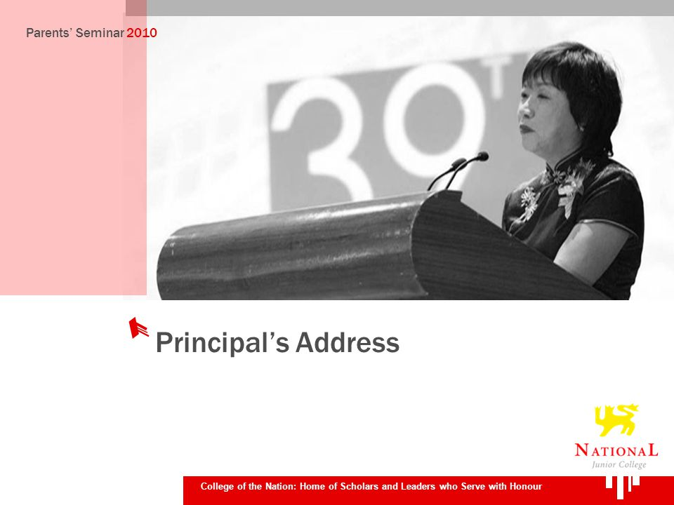 College of the Nation: Home of Scholars and Leaders who Serve with Honour Principals Address Parents Seminar 2010