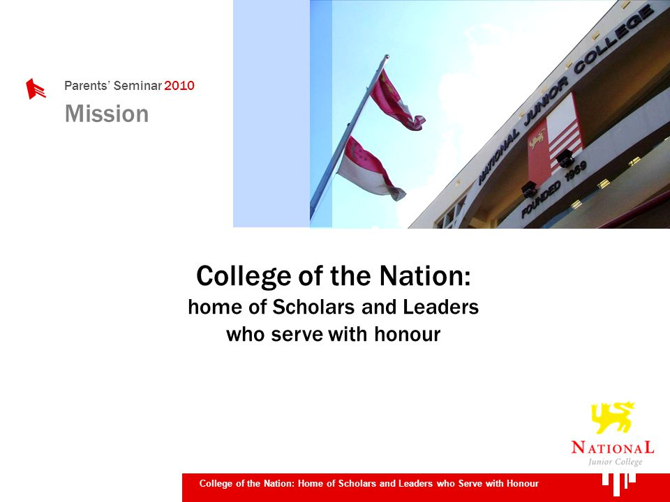 College of the Nation: Home of Scholars and Leaders who Serve with Honour College of the Nation: home of Scholars and Leaders who serve with honour Mission