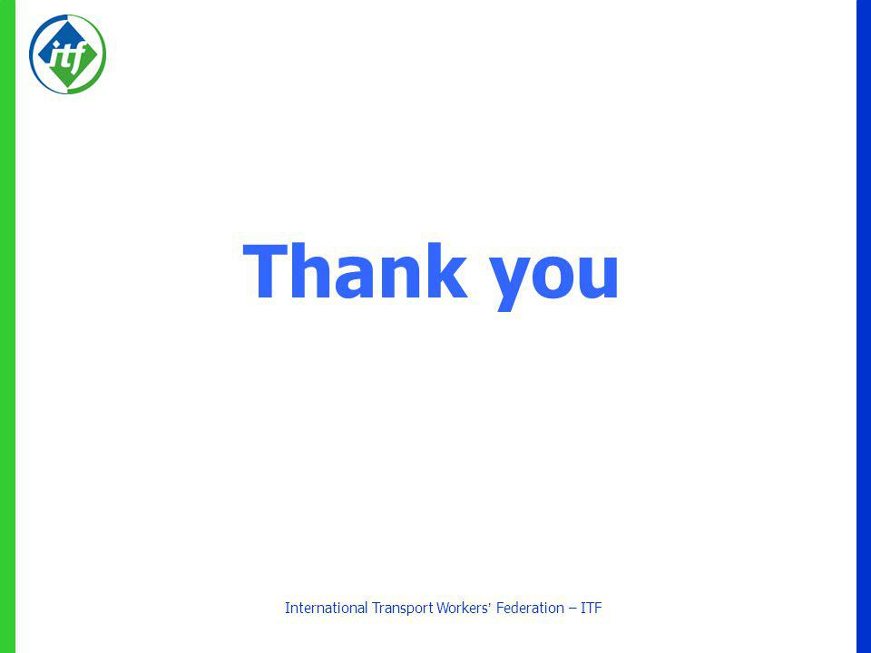 International Transport Workers Federation – ITF Thank you