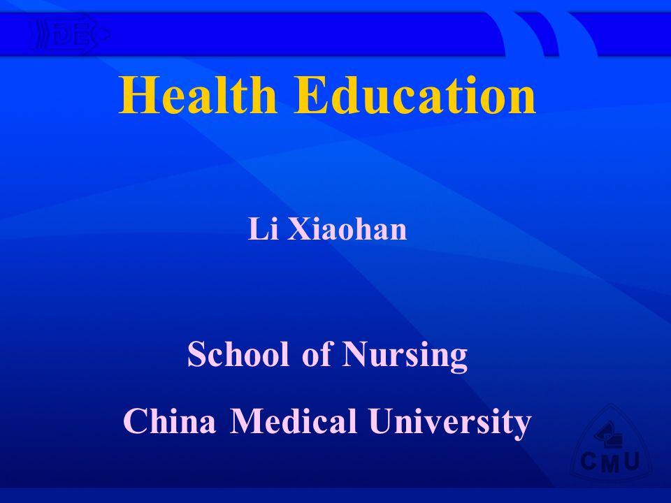 Health Education Li Xiaohan School of Nursing China Medical University
