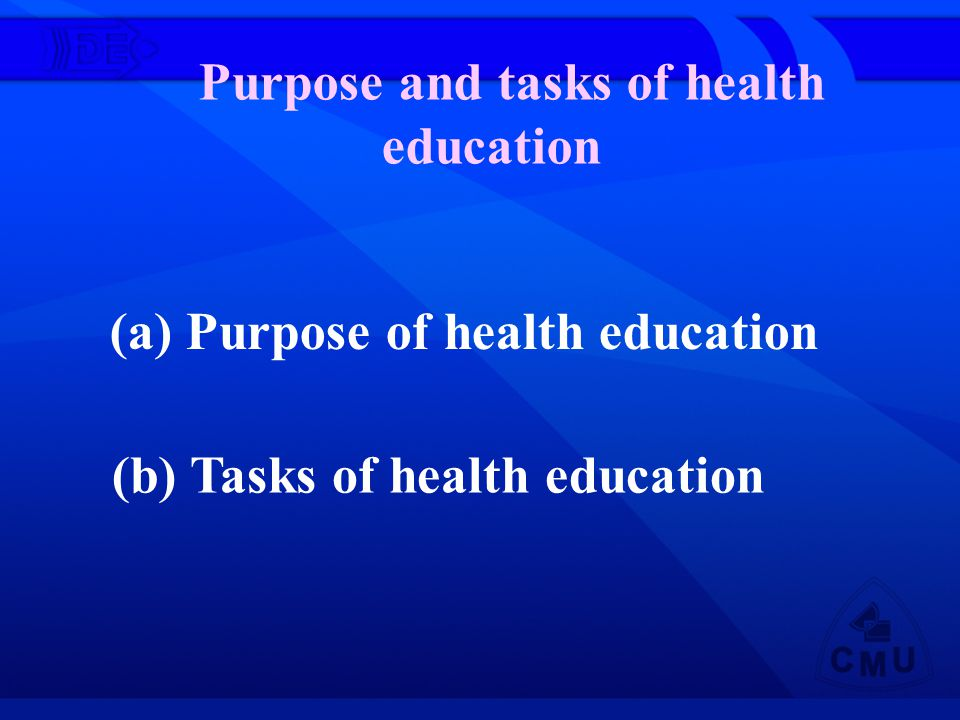 Purpose of health education To teach the clients to build up a correct awareness on health To change the clients ill (unhealthy) life habits To nurture well (healthy) behaviors and life style